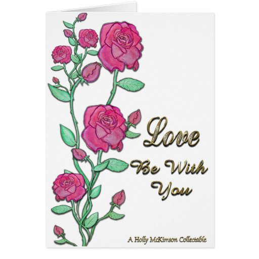 Love Be With You Cards