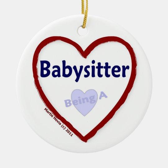 Love Being a Babysitter Ceramic Ornament