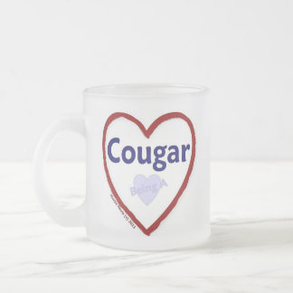 Love Being a Cougar Frosted Glass Coffee Mug