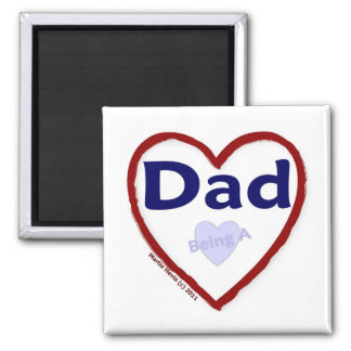 Love Being A Dad 2 Inch Square Magnet