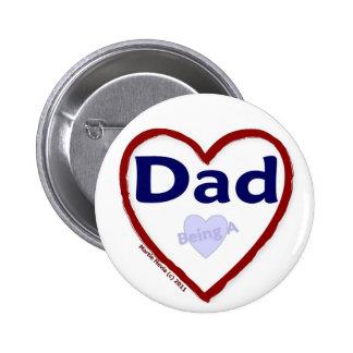 Love Being A Dad Pinback Button