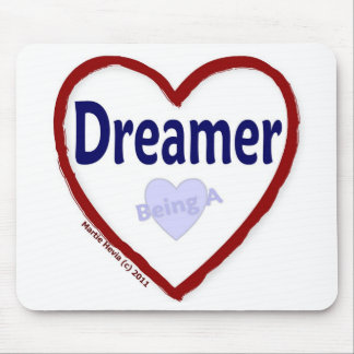 Love Being a Dreamer Mouse Pad