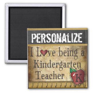 Love being a Kindegarten Teacher Fridge Magnet
