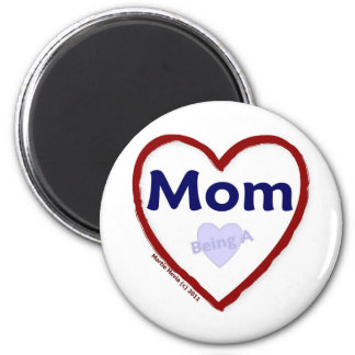 Love Being A Mom 2 Inch Round Magnet