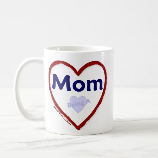 Love Being A Mom Coffee Mug