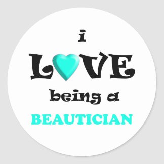 Love Being Beautican Classic Round Sticker