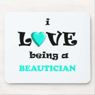 Love Being Beautican Mouse Pad