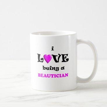 Love Being Beautician (2) Mug