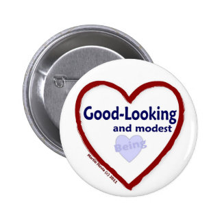 Love Being Good-Looking and Modest Button