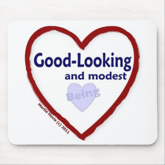 Love Being Good-Looking and Modest Mouse Pad