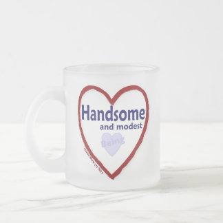 Love Being Handsome and Modest Coffee Mugs