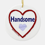 Love Being Handsome Christmas Ornaments