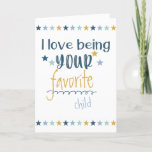 Love being your Favorite - Funny Happy Fathers Day Holiday Card