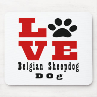 Love Belgian Sheepdog Dog Designes Mouse Pad