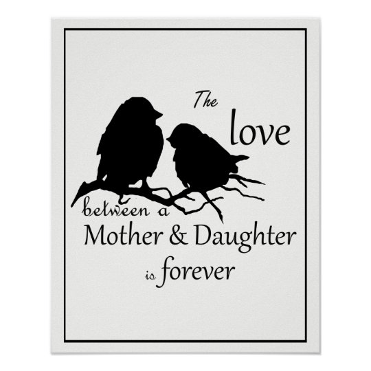 Love Between Mother Daughter Is Forever Quote Poster Zazzlecom