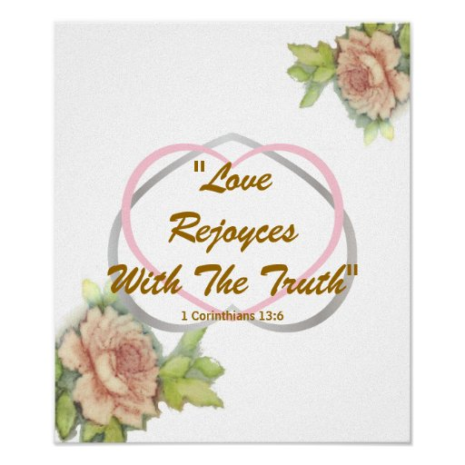 """Love Biblical Message"""" Love Rejoyces W The Truth"""" Print"""
