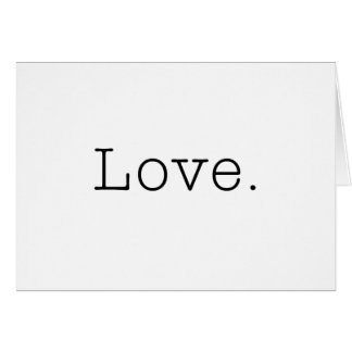Love. Black And White Love Quote Template Greeting Cards