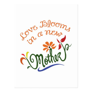 LOVE BLOOMS IN NEW MOTHER POSTCARD