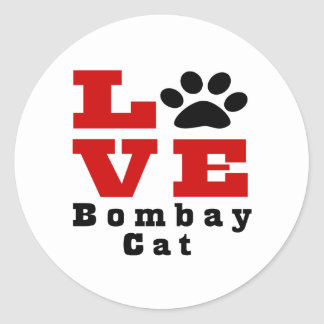Love Bombay Cat Designes Classic Round Sticker