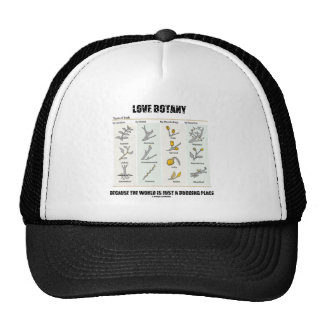 Love Botany Because The World Is Just A Budding Trucker Hat