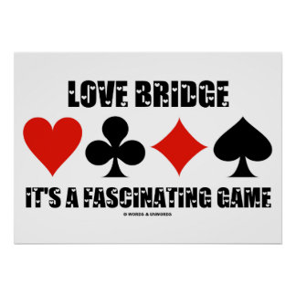 Love Bridge It's A Fascinating Game (Card Suits) Poster
