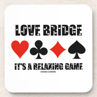 Love Bridge It's A Relaxing Game (Four Card Suits) Coaster