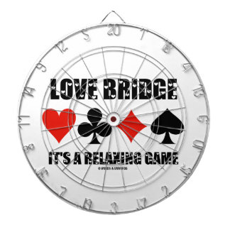 Love Bridge It's A Relaxing Game (Four Card Suits) Dart Board