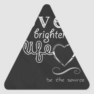 Love brightens life be the source inspirational triangle sticker