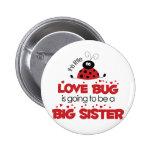Love Bug Big Sister T-shirt Pins