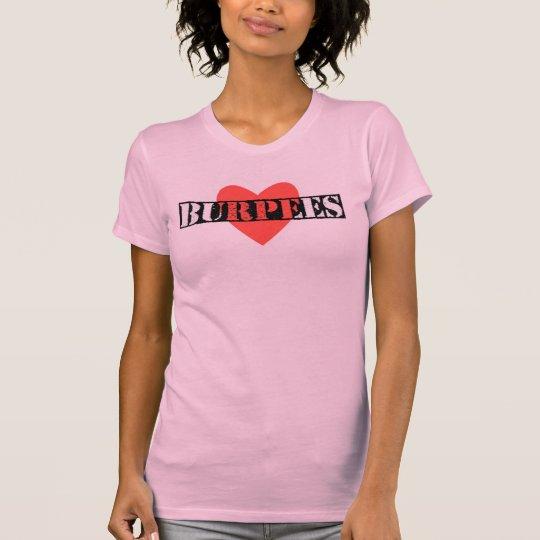 Love Burpees NOT! T-Shirt