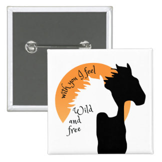 Love button, with you I feel wild and free! Horses Button