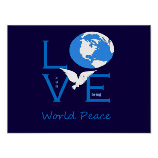 Love can bring world peace poster