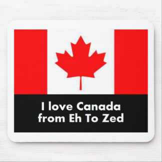 Love Canada from Eh to Zed Mouse Pad
