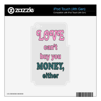 LOVE CAN'T BUY MONEY iPod TOUCH 4G SKINS