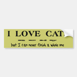 Love Cats Can Never Finish Funny Bumper Sticker