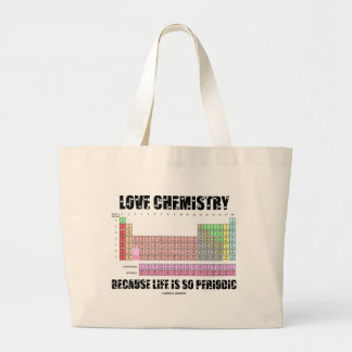 Love Chemistry Because Life Is So Periodic Bag