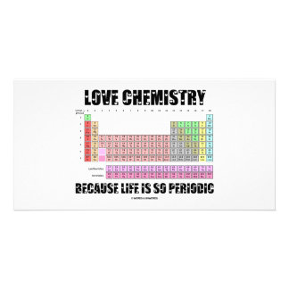 Love Chemistry Because Life Is So Periodic Photo Card Template