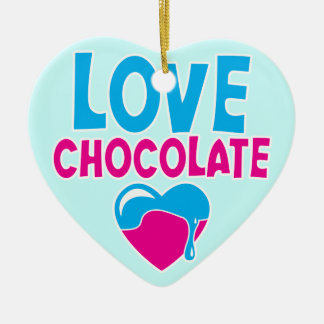 LOVE CHOCOLATE! with dripping heart Ceramic Ornament