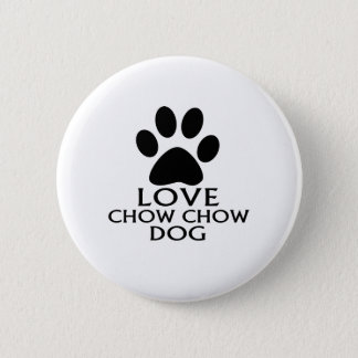 LOVE CHOW CHOW DOG DESIGNS BUTTON