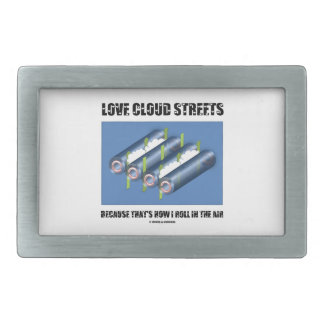 Love Cloud Streets Because That's How I Roll Air Rectangular Belt Buckle