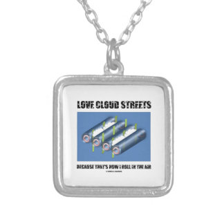 Love Cloud Streets Because That's How I Roll Air Silver Plated Necklace