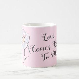 Love Comes Back Pink Coffee Mug
