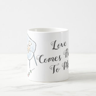 Love Comes Back White Coffee Mug