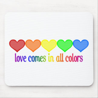 Love Comes in All Colors Mouse Pad