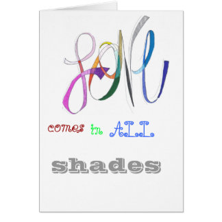 Love comes in all shades card