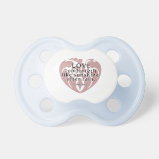 Love Comforteth Like Sunshine - Shakespeare Quote Pacifier