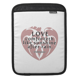 Love Comforteth Like Sunshine - Shakespeare Quote Sleeve For iPads