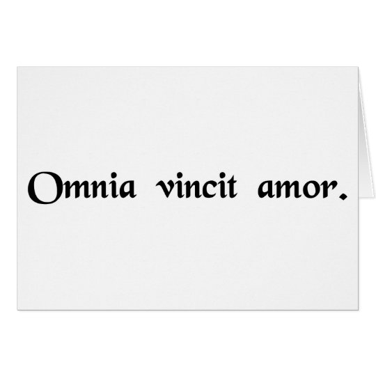 Love conquers all. card