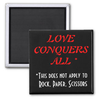 Love Conquers All - Execept Rock Paper Scissors 2 Inch Square Magnet