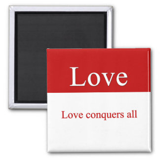 Love conquers all 2 inch square magnet